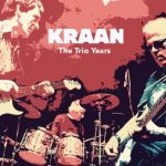KRAAN – The Trio Years